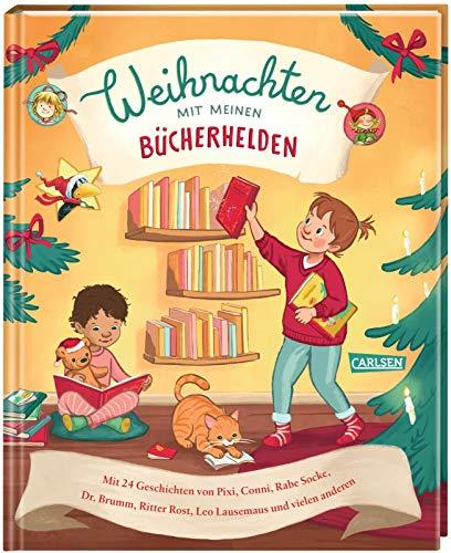 Weihnachten mit meinen Bücherhelden: Mit 24 Geschichten von Pixi, Conni, Rabe Socke, Dr. Brumm, Leo...