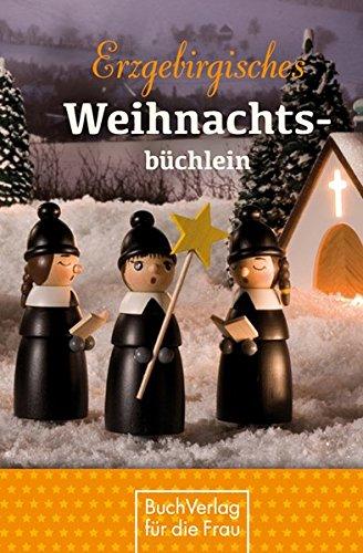 Erzgebirgisches Weihnachtsbüchlein. Geschichten und Gedichte, begleitet von Seiffener...