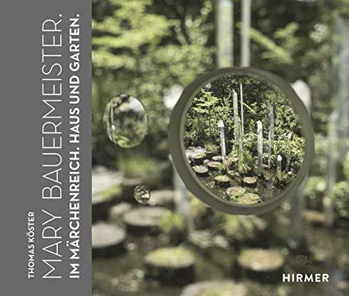 Mary Bauermeister: Im Märchenreich. Haus und Garten