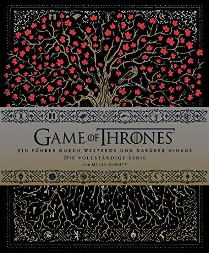 Game of Thrones: Ein Führer durch Westeros und darüber hinaus - die vollständige Serie: Staffel...